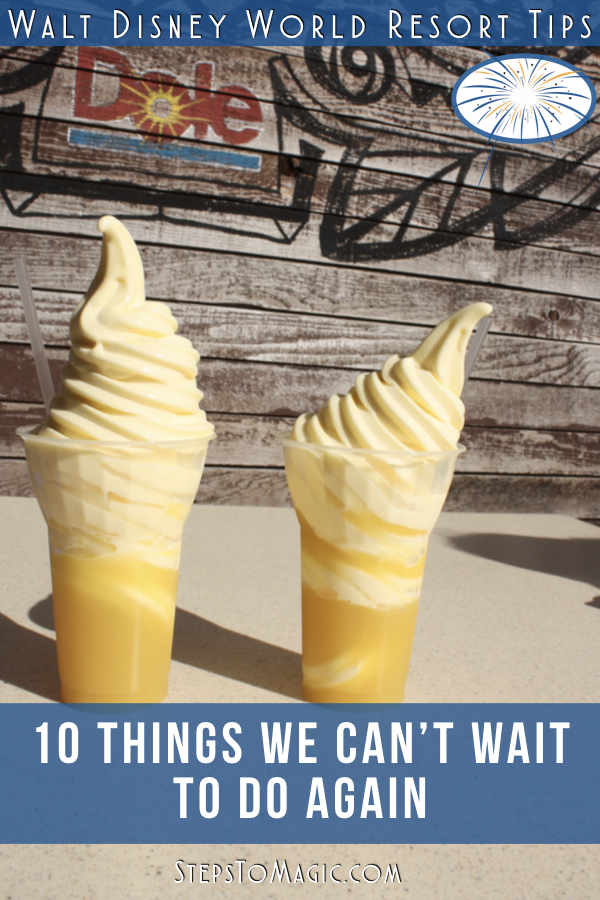 10 Things that We Can't Wait to do Again - #StepstoMagic