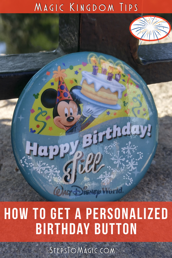 How To Get A Personalized Birthday Button - #StepstoMagic
