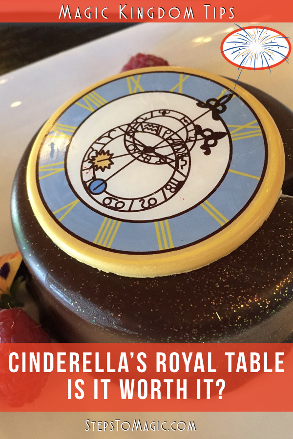 Is Cinderella's Royal Table Worth It - #StepstoMagic
