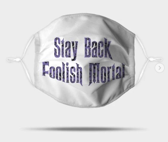 Haunted Mansion Stay Back Foolish Mortal Mask